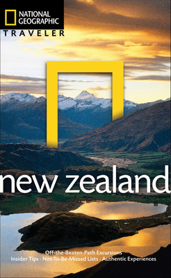 National Geographic Traveler New Zealand - Turner, Peter, and Monteath, Colin (Photographer)