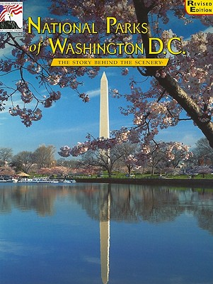 National Parks of Washington DC: The Story Behind the Scenery - Fudge, Robert