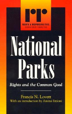 National Parks: Rights and the Common Good - Lovett, Francis N
