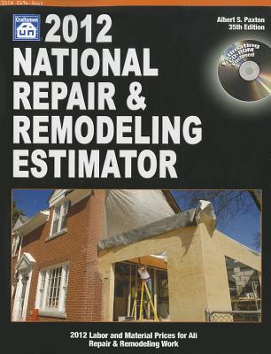 National Repair & Remodeling Estimator - Paxton, Albert S, and O'Grady, J A (Editor)