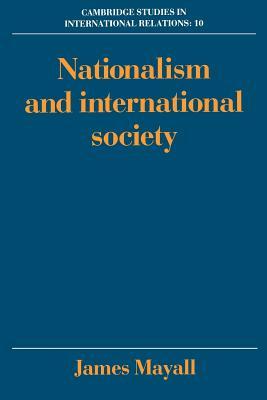 Nationalism and International Society - Mayall, James