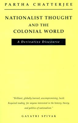 Nationalist Thought and the Colonial World - Chatterjee, Partha