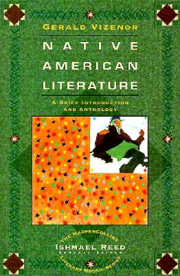 Native-American Literature: A Brief Introduction and Anthology - Vizenor, Gerald, Dr.