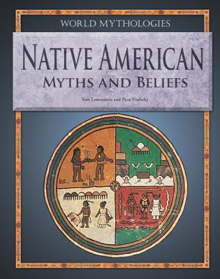 Native American Myths and Beliefs - Lowenstein, Tom, and Vitebsky, Piers