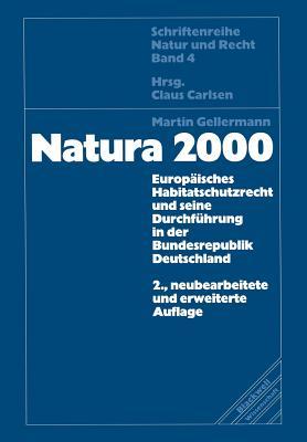 Natura 2000: Europaisches Habitatschutzrecht Und Seine Durchfuhrung in Der Bundesrepublik Deutschland - Gellermann, Martin