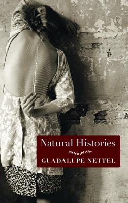 Natural Histories - Nettel, Guadalupe, and Lichtenstein, J T (Translated by)