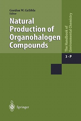 Natural Production of Organohalogen Compounds - Gribble, Gordon W. (Editor)