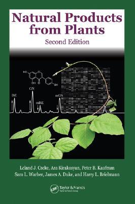 Natural Products from Plants - Cseke, Leland J, and Kirakosyan, Ara, and Kaufman, Peter B