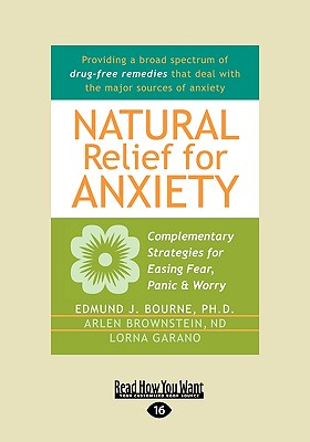 Natural Relief for Anxiety (Easyread Large Edition) - Bourne, Edmund J, Dr., PhD