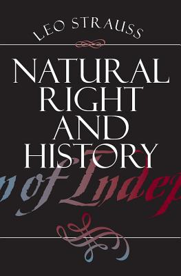 Natural Right and History - Strauss, Leo