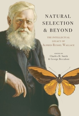 Natural Selection and Beyond: The Intellectual Legacy of Alfred Russel Wallace - Smith, Charles H (Editor), and Beccaloni, George (Editor)