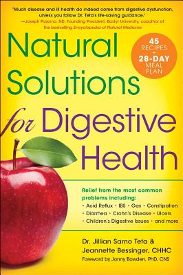 Natural Solutions for Digestive Health - Teta, Jillian Sarno, and Bessinger, Jeannette, and Bowden, Jonny (Foreword by)
