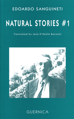 Natural Stories #1 - Sanguineti, Edoardo, and Bazzoni, Jana O'Keefe (Translated by)
