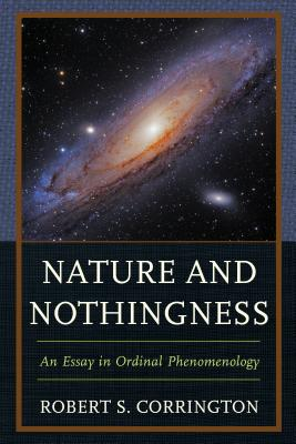 Nature and Nothingness: An Essay in Ordinal Phenomenology - Corrington, Robert S.
