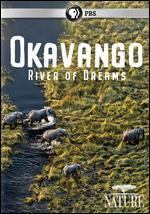 Nature: Okavango - River of Dreams
