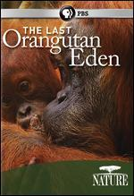 Nature: The Last Orangutan Eden