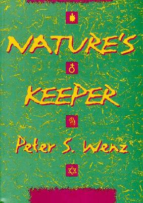 Nature's Keeper - Wenz, Peter S.