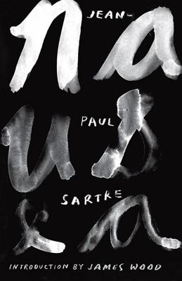 Nausea - Sartre, Jean-Paul, and Howard, Richard (Translated by), and Wood, James (Introduction by)