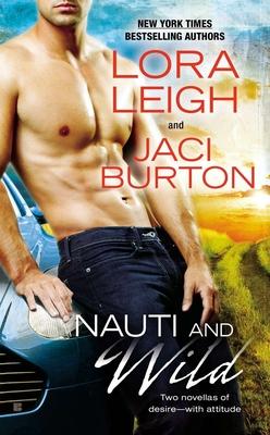 Nauti and Wild - Leigh, Lora, and Burton, Jaci