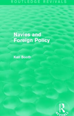 Navies and Foreign Policy - Booth, Ken