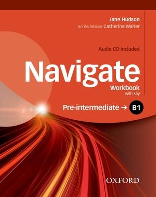 Navigate: B1 Pre-intermediate: Workbook with CD (with key) - Hudson, Jane
