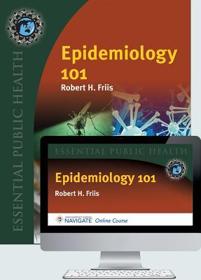 Navigate Epidemiology 101 - Friis, Robert H