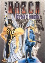 Nazca: Betrayal of Humanity