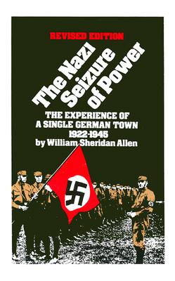 Nazi Seizure of Power - Allen, William Sheridan