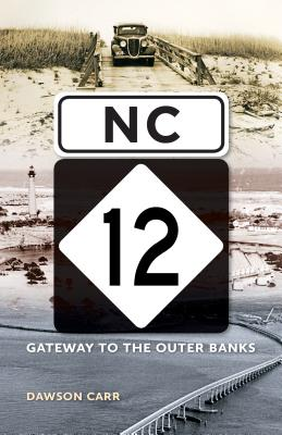 NC 12: Gateway to the Outer Banks - Carr, Dawson