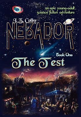Nebador Book One: The Test - Colby, J Z