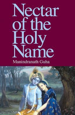 Nectar of the Holy Name - Guha, Manindranath, and Delmonico, Neal (Translated by)