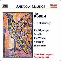 Ned Rorem: Selected Songs - Carole Farley (soprano); Ned Rorem (piano)