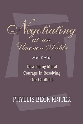 Negotiating at an Uneven Table - Kritek, Phyllis Beck, Ph.D., and Kritek