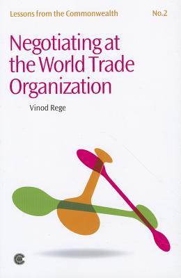 Negotiating at the World Trade Organization - Rege, Vinod