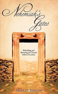 Nehemiah's Gates - Bristow, Mark D