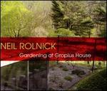 Neil Rolnick: Gardening at Gropius House