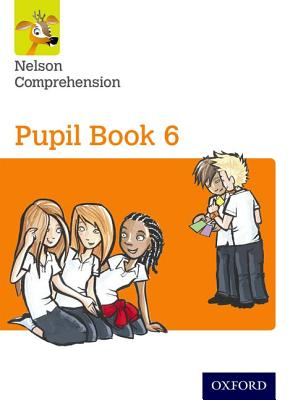 Nelson Comprehension: Year 6/Primary 7: Pupil Book 6 - Jackman, John (Series edited by), and Wren, Wendy