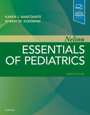 Nelson Essentials of Pediatrics - Marcdante, Karen, and Kliegman, Robert M.