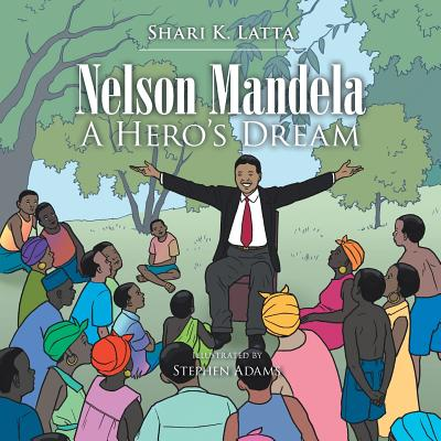 Nelson Mandela: A Hero's Dream - Latta, Shari K