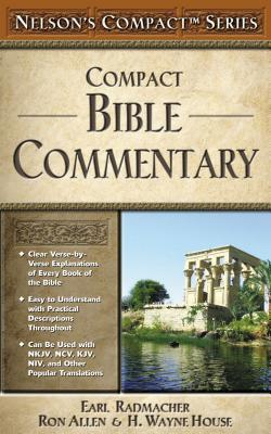 Nelson's Compact Series: Compact Bible Commentary - Thomas Nelson Publishers, and Radmacher, Earl D (Editor), and Allen, Ronald B (Editor)