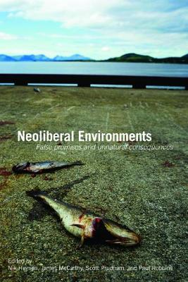 Neoliberal Environments: False Promises and Unnatural Consequences - Heynen, Nik (Editor)