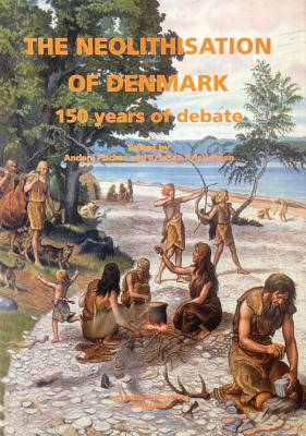 Neolithisation of Denmark - Fischer, Anders