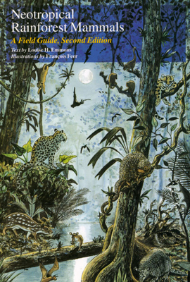 Neotropical Rainforest Mammals: A Field Guide - Emmons, Louise H, and Feer, François
