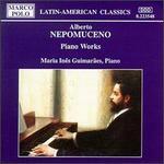 Nepomuceno: Piano Works - Maria Ines Guimaraes (piano)