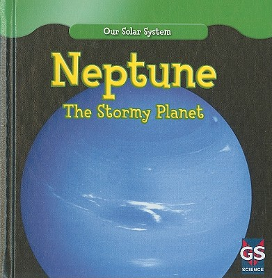 Neptune: The Stormy Planet - Roza, Greg