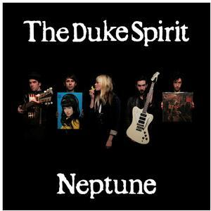Neptune - The Duke Spirit