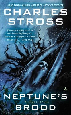 Neptune's Brood: A Space Opera - Stross, Charles