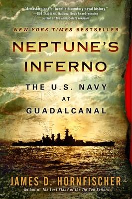 Neptune'S Inferno: The U.S. Navy at Guadalcanal - Hornfischer, James D.