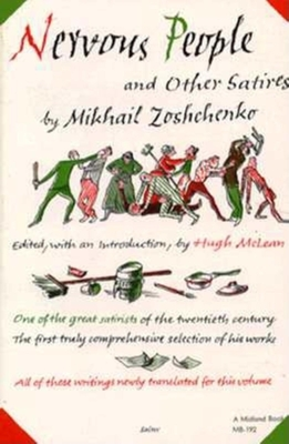 Nervous People and Other Satires - Zoshchenko, Mikhail, and McLean, Hugh (Editor), and Gordon, Maria (Translated by)