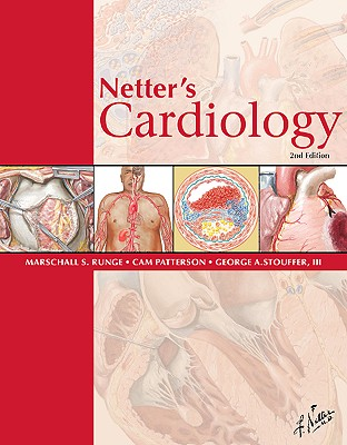 Netter's Cardiology - Runge, Marschall S, MD, PhD, and Stouffer, George, MD, and Patterson, Cam, MD